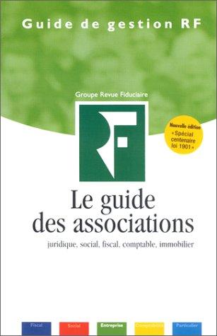 Le guide des associations juridique, social, fiscal, comptable, immobilier