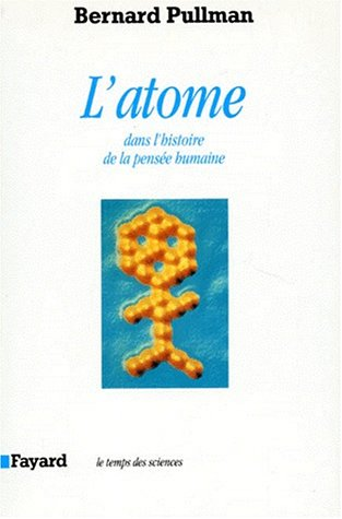 L'atome dans l'histoire de la pensée humaine par Bernard Pullman