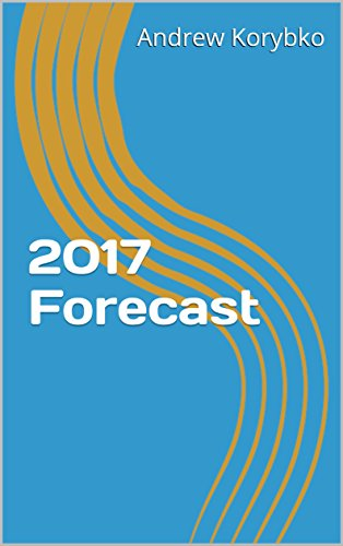 2017 Forecast (English Edition) por Andrew Korybko