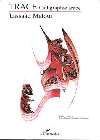 Trace: Calligraphie arabe par Lassaâd Métoui
