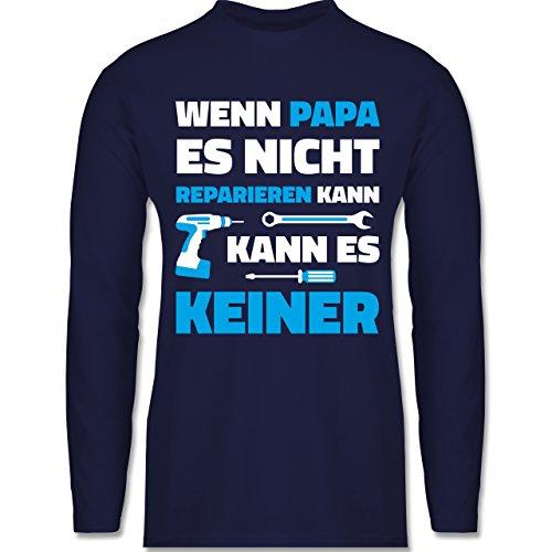 Shirtracer Vatertag - Wenn Papa ES Nicht Reparieren Kann - Herren Langarmshirt Navy Blau