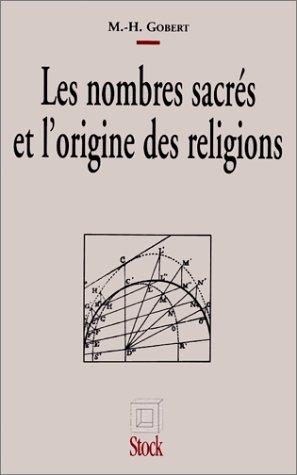 Les nombres sacrés et l'origine des religions par M-H Gobert