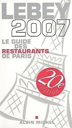 Lebey 2007 : Le guide des restaurants de Paris