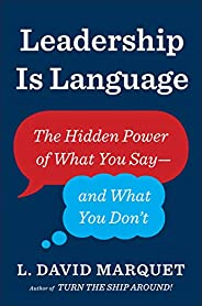Leadership Is Language: The Hidden Power of What You Say and What You Don&#
