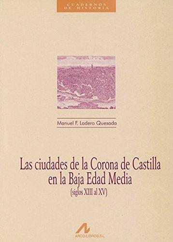 Descargar Libro Las ciudades de la corona de Castilla en la edad media (Cuadernos de historia) de Manuel F. Ladero Quesada