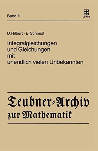 Integralgleichungen und Gleichungen mit unendlich vielen Unbekannten (Teubner-Archiv zur Mathematik (11), Band 11)
