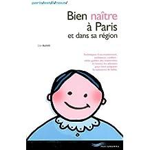 Bien naître à Paris et dans sa région