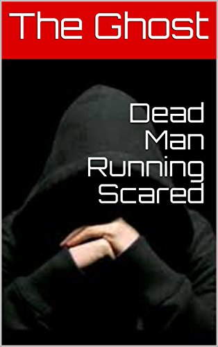 Dead Man Running Scared (English Edition)