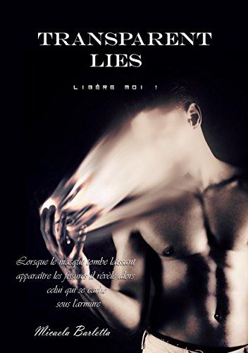 Transparent Lies: Libère-moi (French Edition)