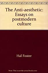 The Anti-aesthetic: Essays on postmodern culture