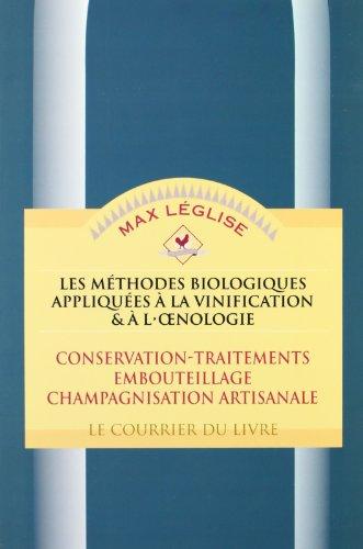 Les Méthodes biologiques appliquées à la vinification et à l'oenologie, tome 2