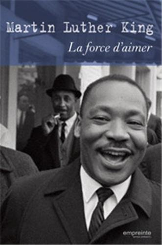 La force d'aimer par Martin Luther King