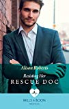Resisting Her Rescue Doc (Mills & Boon Medical) (Rescue Docs)