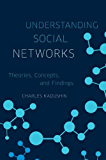 Understanding Social Networks: Theories, Concepts, and Findings