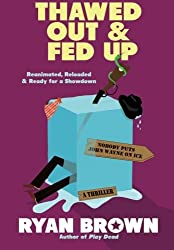 Thawed Out and Fed Up by Ryan Brown (2011-10-04)