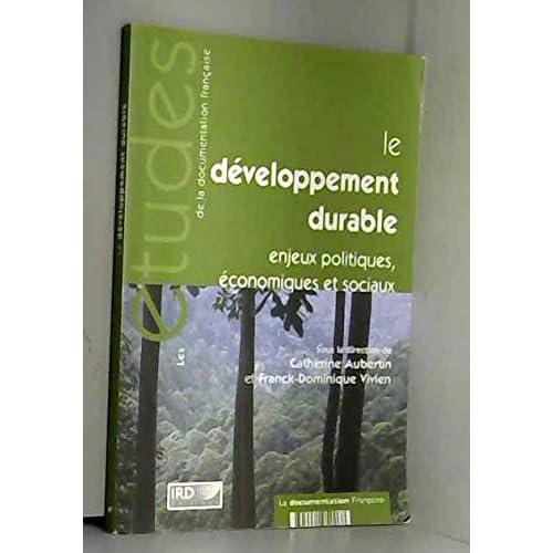 Le développement durable : Enjeux politiques, économiques et sociaux (Les études de la Documentation française)