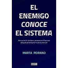 El enemigo conoce el sistema: Manipulación de ideas, personas e influencias después de la economía de la atención