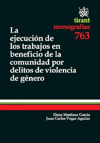 La ejecución de los trabajos en beneficio de la comunidad por delitos de violencia de género por Elena Martínez García