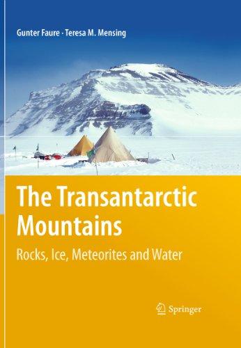 The Transantarctic Mountains: Rocks, Ice, Meteorites and Water (English Edition) par  Gunter Faure