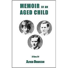 Memoir of an Aged Child