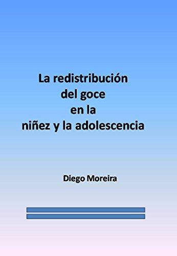 La redistribución del goce  en la  niñez y la adolescencia por Diego Moreira