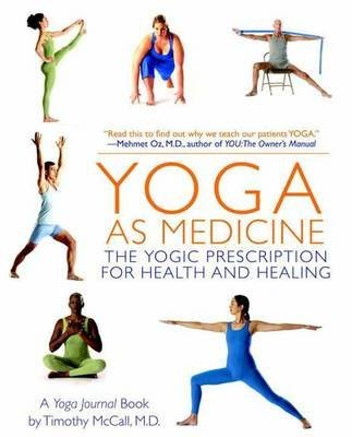 Yoga as Medicine: The Yogic Prescription for Health and Healing (Paperback) - Common