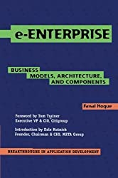 e-Enterprise: Business Models, Architecture, and Components (Breakthroughs in Application Development) by Faisal Hoque (2000-02-28)