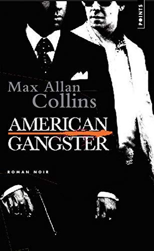 American Gangster - D'après une histoire vraie par Max allan Collins