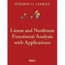 Linear and Nonlinear Functional Analysis with Applications by Philippe G. Ciarlet (2013) Hardcover