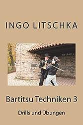 Bartitsu Techniken 3: Drills und Uebungen (Bartitsu Serie, Band 4)
