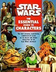 Star Wars: Essential Guide to Characters 1st (first) UK Edition by Mangels, Andy published by Boxtree Ltd (1996)