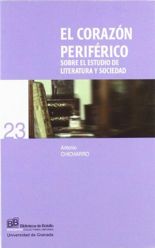 El corazón periférico (sobre el estudio de literatura y sociedad) (Biblioteca de Bolsillo/ Divulgativa)
