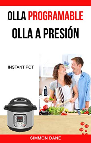 Olla programable: Olla a presión (Instant Pot) eBook: Simmon Dane ...