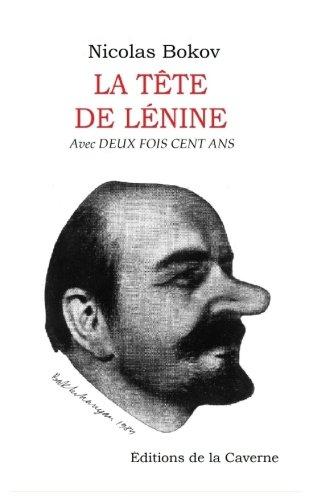 La Tete de Lenine par N. Bokov, C. Bremeau, C. Ligny