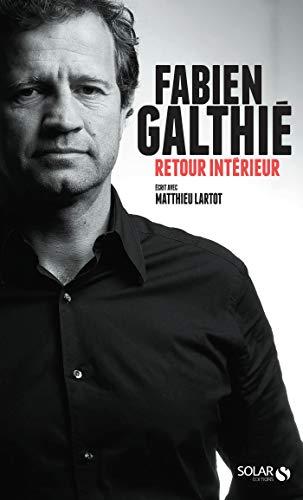 Retour intérieur, Galthié par Fabien GALTHIE