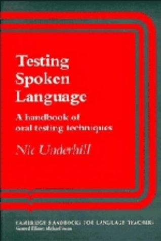 Testing Spoken Language: A Handbook of Oral Testing Techniques (Cambridge Handbooks for Language Teachers)