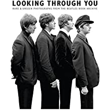 Looking Through You: The Beatles Book Monthly Photo Archive