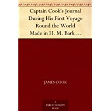"""Captain Cook's Journal During His First Voyage Round the World Made in H. M. Bark """"Endeavour"""", 1768-71 (English Edition)"""