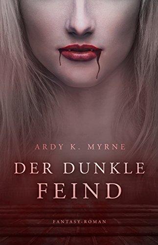 Buchseite und Rezensionen zu 'Der dunkle Feind' von Ardy K. Myrne