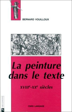 La Peinture dans le texte, XVIIIe et XXe siècles, 1re édition