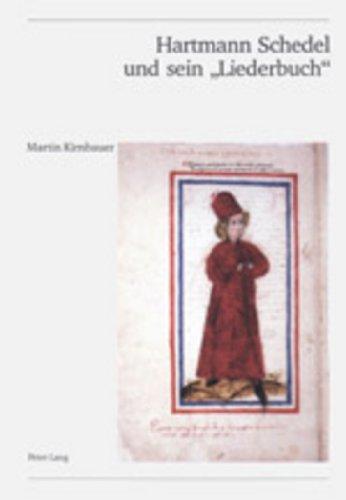 Hartmann Schedel und sein «Liederbuch»: Studien zu einer spätmittelalterlichen Musikhandschrift (Bayerische Staatsbibliothek München, Cgm 810) und ... la Société Suisse de Musicologie. Série II)