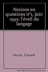 Notions en questions n°1, juin 1995: l'éveil du langage