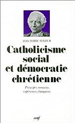 Catholicisme social et démocratie chrétienne : Principes romains, expériences françaises