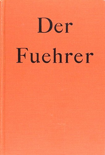 Der Fuehrer : Hitler's rise to power / by Konrad Heiden; translated by Ralph Manheim. Book 1 (Chapters I - XV)