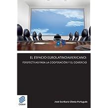 El Espacio Eurolatinoamericano: Perspectivas Para La Cooperación Y El Comercio