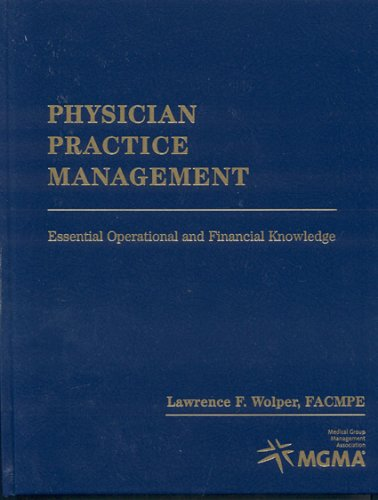 Physician Practice Management Pb: Essential Operational and Financial Knowledge