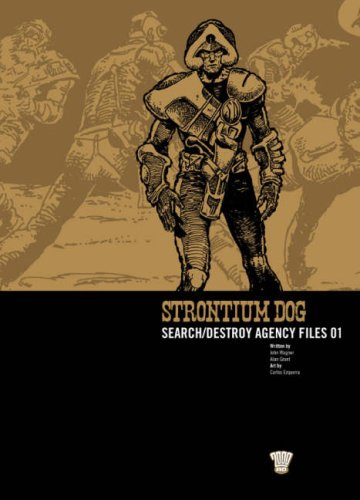 Strontium Dog: Search/destroy Agency Files: v. 1 (2000 Ad Strontium Dog 1)