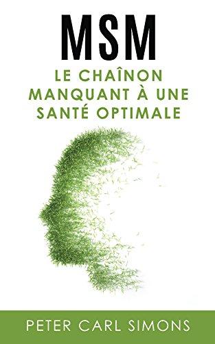MSM -  Le chaînon manquant à une santé optimale (French Edition)