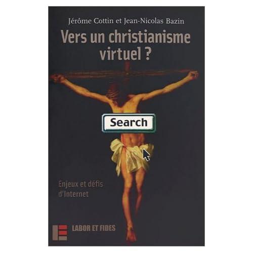 Vers un christianisme virtuel ? : Enjeux et défis d'Internet