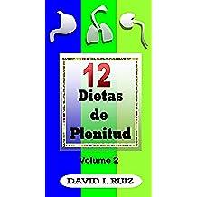 12 DIETAS DE PLENITUD: La digestión, la respiración y la orina